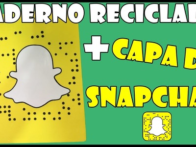 DIY: Caderno Reciclado+Capa do Snapchat-ESPECIAL DE 3000 INSCRITOS