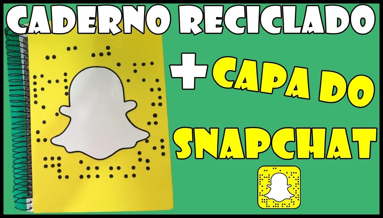 DIY: Caderno Reciclado+Capa do Snapchat-ESPECIAL DE 3000 INSCRITOS