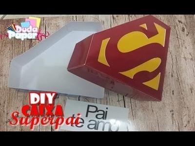 DIY -  Faça você mesmo caixa superpai {#VEDA 06}