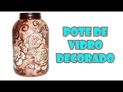 Pote de Vidro Reciclado e Decorado com Decoupage e Stencil ( ARTESANATO, DIY, RECICLAGEM)