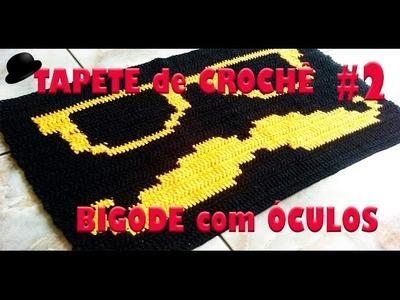 Tapete em Crochê Bigode com Óculos Parte 2 ,  mustache crochet rug , 口ひげかぎ針編みの敷物