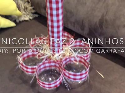 DIY: Porta doces feito de garrafa ! #Nicollasfaz2aninhos - Por: Lais P. Formenton