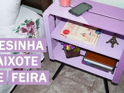 MESINHA FEITA COM CAIXOTE DE FEIRA - DIY - QUARTO NOVO #5