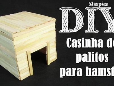 DIY: Casinha de Palitos para Hamster #1 [Simples] - DIY Hamster House -