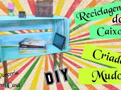 Reciclando Caixote :: DIY ::CRIADO MUDO :: Parceria com Ideias em Casa