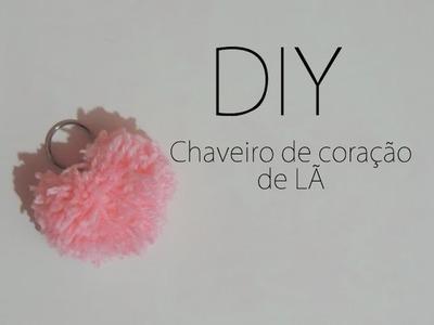 DIY:: Chaveiro de coração de Lã