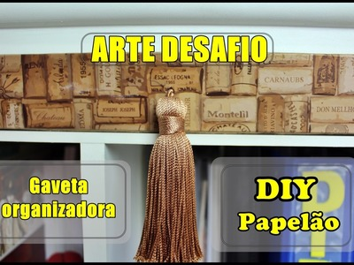 DIY - GAVETA ORGANIZADORA - Reciclando PAPELÃO - Arte Desafio - Quase sessenta - Didi Tristão