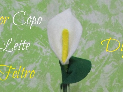 Flor copo de leite de feltro | Diy