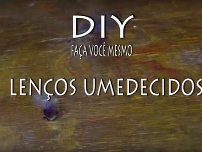 DIY - Passo a passo - LENÇOS UMEDECIDOS