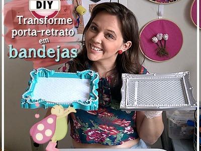✂  DIY::: Como transformar porta retrato em bandejas lindas - Faça Você Mesma ✂