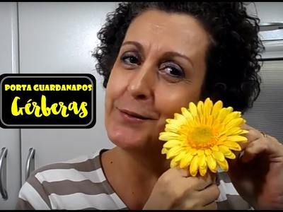 DIY - PORTA GUARDANAPOS- Gérberas - Quase sessenta - Didi Tristão