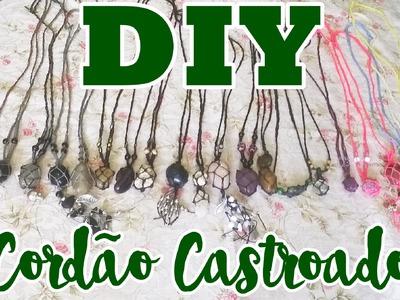 DIY: CORDÃO CASTROADO | Andrielly Neri