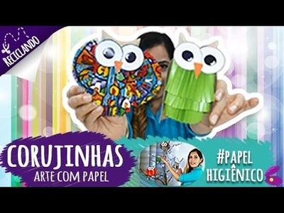 DIY: CORUJAS COM ROLO DE PAPEL HIGIÊNICO | Reciclando | Decoração ♥ Artesanato ♥ Arte com papel