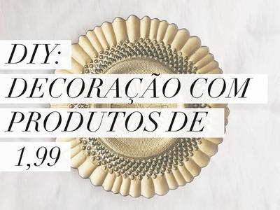 DIY - Decoração com produtos de R$ 1,99