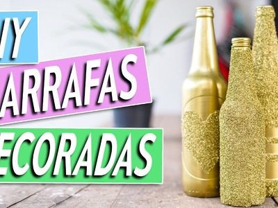DIY: GARRAFAS DECORADAS ( para casa, casamento e festa) | Blog das irmãs