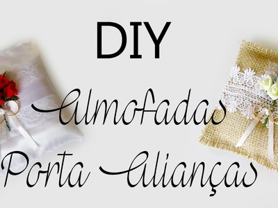 DIY: Almofada PORTA ALIANÇAS de CASAMENTO - Decoração Rústica ou Tradicional