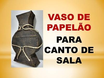 DIY - Vaso de Papelão para Canto de Sala