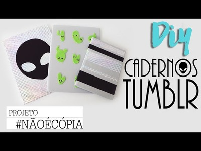 DIY 3 Cadernos TUMBLR  | Projeto #NãoéCopia