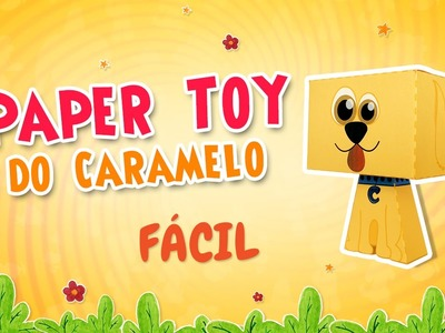 Paper Toy do Caramelo - Tutorial FÁCIL