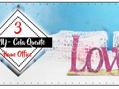 3 Diy Home Office c. Cola Quente