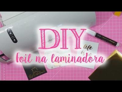 DIY - Como aplicar foil com a laminadora Scotch