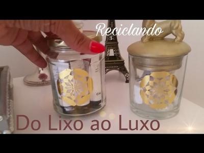 DIY- Reciclando Vidros (Potes) _ Do Lixo ao Luxo