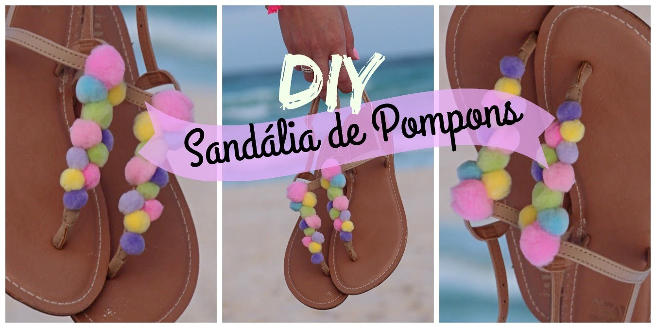 DIY da MODA sandália de POMPONS - Adri Zettler