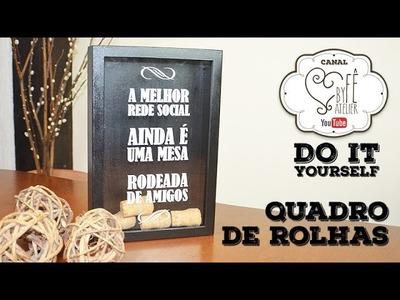 DIY ::: Quadro de Rolhas - By Fê Atelier