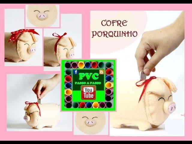 Cofre de Porquinho caseiro (artesanato com PVC)