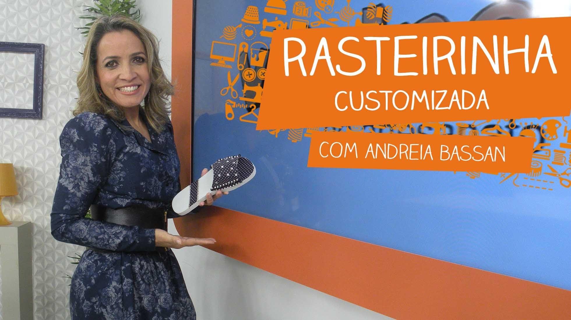Rasteirinha Customizada com Andreia Bassan | Vitrine do Artesanato na TV