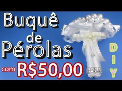 Como fazer um buquê de Pérolas com R$50,00 - DIY #noivas #casamento