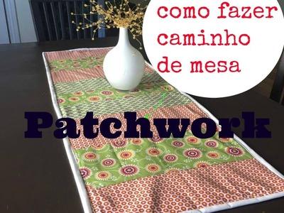 DIY- Caminho de mesa no estilo patchwork. Facil de fazer!