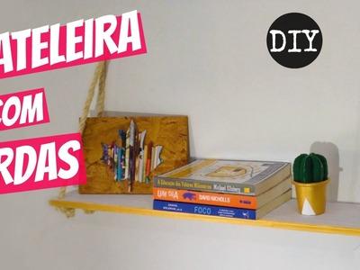 DIY: Como fazer Prateleiras Personalizadas com Cordas - Inspirações DIY