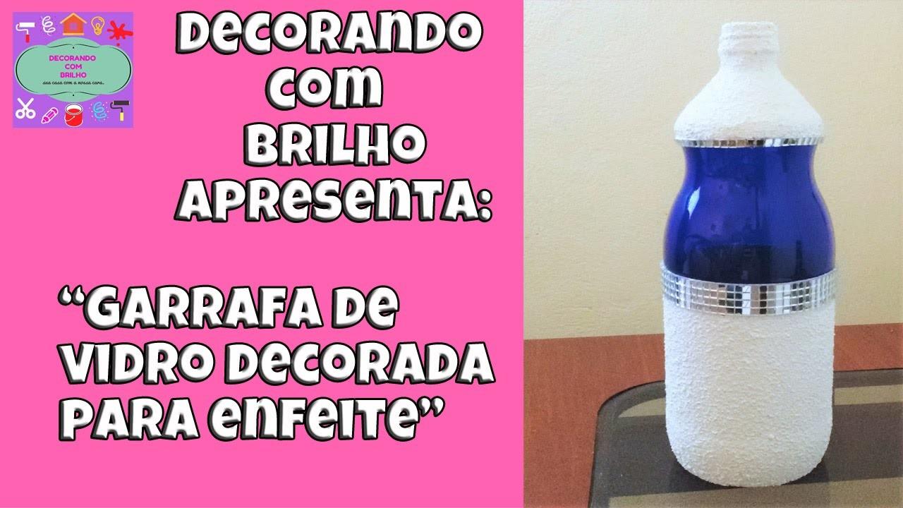 DIY | GARRAFA DECORADA para ENFEITE com BRILHO