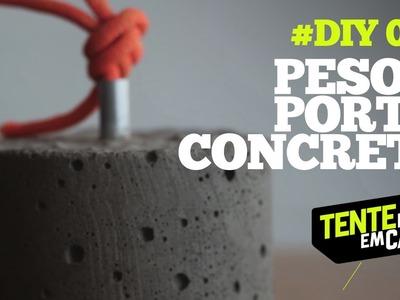 PESO de PORTA CONCRETO #DIY | Tente Isso em Casa