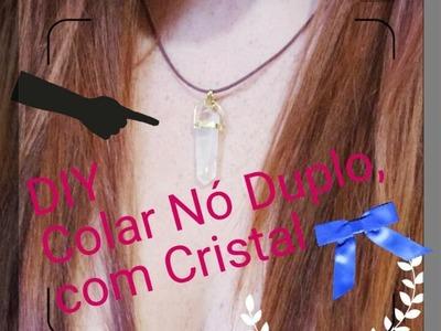 DIY  Colar Regulável com Nó Duplo e Pingente de Cristal - Por Evelyn Carmelim.