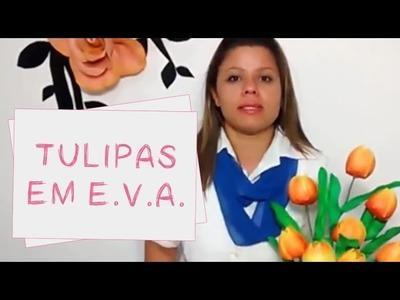[DIY FLORES EM EVA] COMO FAZER TULIPAS EM EVA COM E SEM FRISADOR