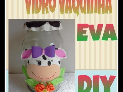 Diy Vidro Vaquinha Decorado com eva.Denise Cardozo