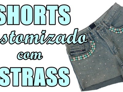 Passo a Passo: Shorts + Chaton Strass Shine Beads® + E6000 DIY Feat. Suellen Redesign