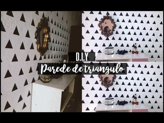 D.I.Y: COMO FAZER PAREDE DE TRIÂNGULOS | ACRESCENTADA