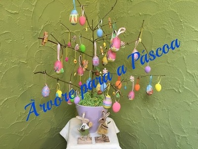 DIY. Fazendo Arte. Árvore da Páscoa.