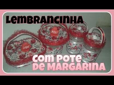 DIY-Lembrancinha feita com Pote de Margarina