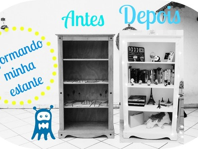 DIY - Reformando uma estante antiga