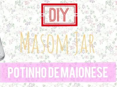 Diy - Mason Jar com pontinho de maionese