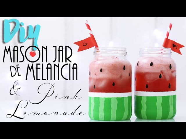 DIY: Mason Jar de Melancia + Receita de Pink Limonade!