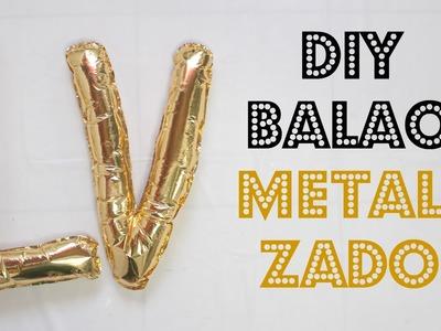 DIY Como Fazer Balão de Letras Metalizado | Larissa Vale