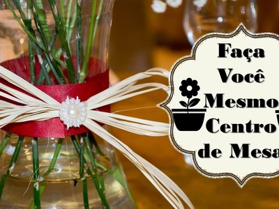 DIY - Decoração de Vaso de Vidro para Festas - Centro de Mesa - Faça Você Mesmo