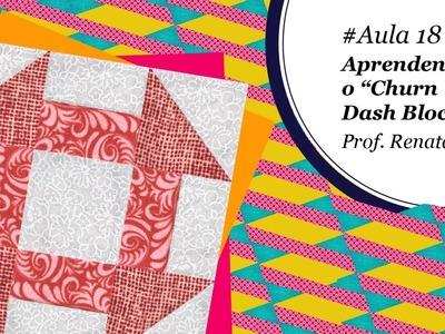 Patch & Arte com Lanmax - #aula18 - Blocos de patchwork | Churn Dash Block
