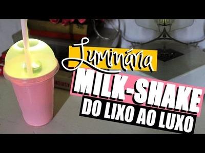 DIY: LUMINÁRIA DE COPO DE MILKSHAKE | DO LIXO AO LUXO - O Blog da Ka ♥
