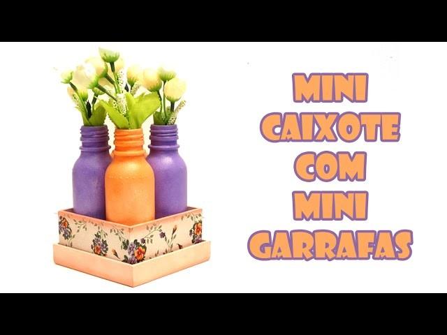 Mini Caixote com Mini Garrafas Recicladas ( ARTESANATO, DIY, RECICLAGEM )